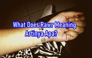 What Does Rawr Meaning Artinya Apa